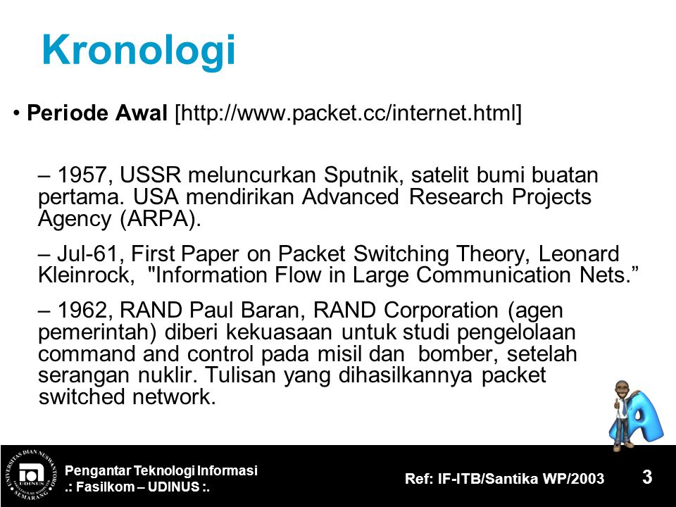 Kronologi • Periode Awal [http://www.packet.cc/internet.html]
